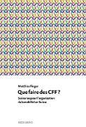 Cover-Bild zu Que faire des CFF? von Finger, Matthias