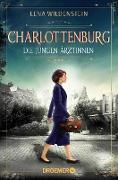Cover-Bild zu Charlottenburg. Die jungen Ärztinnen (eBook) von Wildenstein, Lena
