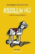 Cover-Bild zu Die lustigen Abenteuer des Rösslein Hü von Williams, Ursula M.