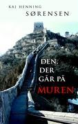 Cover-Bild zu Den, der går på muren von Sørensen, Kaj Henning