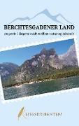 Cover-Bild zu Berchtesgadener Land - en perle i Bayern midt mellem natur og historie von Rejseskribenten
