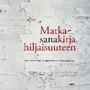Cover-Bild zu Matkasanakirja hiljaisuuteen von Veijola, Soile (Hrsg.)