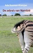 Cover-Bild zu De zebra's van Namibië von Rosman-Kleinjan, Ada (Hrsg.)
