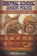 Cover-Bild zu Everett, Bill: Central School Junior Police: The Adventures of a Federal Agent