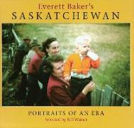 Cover-Bild zu Waiser, Bill: Everett Baker's Saskatchewan: Portraits of an Era