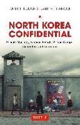 Cover-Bild zu North Korea Confidential: Private Markets, Fashion Trends, Prison Camps, Dissenters and Defectors von Tudor, Daniel