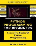 Cover-Bild zu Python Programming For Beginners (eBook) von Tudor, James