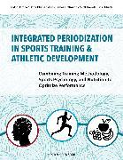 Cover-Bild zu Integrated Periodization in Sports Training & Athletic Development (eBook) von Hoffmann, James