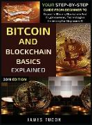 Cover-Bild zu Bitcoin And Blockchain Basics Explained: Your Step-By-Step Guide From Beginner To Expert In Bitcoin, Blockchain And Cryptocurrency Technologies von Tudor, James
