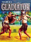 Cover-Bild zu The Life of a Gladiator (eBook) von Owen, Ruth