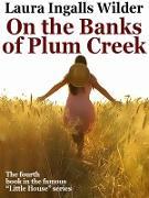 Cover-Bild zu Wilder, Laura Ingalls: On the Banks of Plum Creek (eBook)