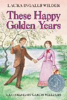 Cover-Bild zu Wilder, Laura Ingalls: These Happy Golden Years (eBook)