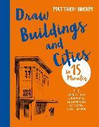 Cover-Bild zu Draw Buildings and Cities in 15 Minutes von Brehm, Matthew