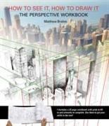 Cover-Bild zu How to See it, How to Draw it: The Perspective Workbook von Brehm, Matthew