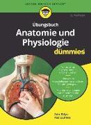 Cover-Bild zu Übungsbuch Anatomie und Physiologie für Dummies von Odya, Erin