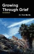 Cover-Bild zu Growing Through Grief 3rd Edition von Morris, Tom