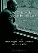 Cover-Bild zu C. S. Lewis as Philosopher: Truth, Goodness, and Beauty von Baggett, David