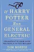 Cover-Bild zu If Harry Potter Ran General Electric (eBook) von Morris, Tom