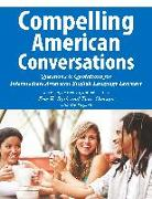 Cover-Bild zu Roth, Eric H.: Compelling American Conversations: Questions and Quotations for Intermediate American English Language Learners