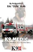 Cover-Bild zu Roth, Eric: K9 Medic: How to Save Your Dog's Life During an Emergency