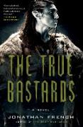 Cover-Bild zu French, Jonathan: The True Bastards (eBook)