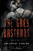 Cover-Bild zu French, Jonathan: The Grey Bastards (eBook)