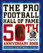 Cover-Bild zu Thorn, John (Hrsg.): The Pro Football Hall of Fame 50th Anniversary Book
