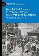 Cover-Bild zu From Political Economy to Economics through Nineteenth-Century Literature von Hadley, Elaine (Hrsg.)