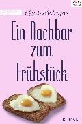 Cover-Bild zu Ein Nachbar zum Frühstück (eBook) von Winter, Elaine
