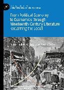 Cover-Bild zu From Political Economy to Economics through Nineteenth-Century Literature (eBook) von Winter, Sarah (Hrsg.)