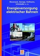 Cover-Bild zu Biesenack, Hartmut: Energieversorgung elektrischer Bahnen