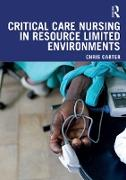 Cover-Bild zu Critical Care Nursing in Resource Limited Environments (eBook) von Carter, Chris