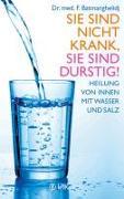 Cover-Bild zu Batmanghelidj, F: Sie sind nicht krank, Sie sind durstig!