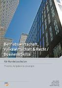 Cover-Bild zu Betriebswirtschaft, Volkswirtschaft und Recht / Business Skills / Betriebswirtschaft, Volkswirtschaft & Recht / Business Skills von König, Andreas