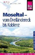 Cover-Bild zu Reise Know-How Reiseführer Moseltal - vom Dreiländereck bis Koblenz (eBook) von Nolles, Katja