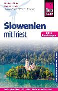 Cover-Bild zu Reise Know-How Reiseführer Slowenien mit Triest - mit 15 Wanderungen (eBook) von Schetar, Daniela