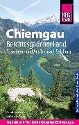 Cover-Bild zu Reise Know-How Reiseführer Chiemgau, Berchtesgadener Land (mit Rosenheim und Ausflug nach Salzburg) (eBook) von Schetar, Daniela