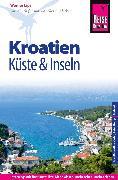 Cover-Bild zu Reise Know-How Reiseführer Kroatien - Küste und Inseln (Dalmatien und Kvarner Bucht) (eBook) von Lips, Werner
