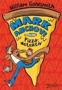 Cover-Bild zu Mark Anchovi, Pizzadetektiv von Goldsmith, William