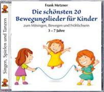 Cover-Bild zu Metzner, Frank (Komponist): Die schönsten 20 Bewegungslieder für Kinder