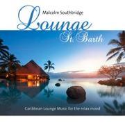 Cover-Bild zu Southbridge, Malcolm (Komponist): Lounge St. Barth