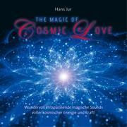 Cover-Bild zu Jur, Hans (Komponist): The Magic Of Cosmic Love