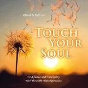 Cover-Bild zu Scheffner, Oliver (Komponist): Touch your soul