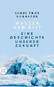 Cover-Bild zu Wasser und Zeit von Magnason, Andri Snaer