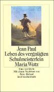 Cover-Bild zu Leben des vergnügten Schulmeisterlein Maria Wutz in Auenthal von Paul, Jean