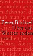 Cover-Bild zu Über das Wetter reden (eBook) von Bichsel, Peter