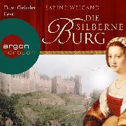 Cover-Bild zu Die silberne Burg (Gekürzte Lesung) (Audio Download) von Weigand, Sabine