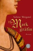 Cover-Bild zu Die Markgräfin von Weigand, Sabine