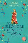 Cover-Bild zu Ich, Eleonore, Königin zweier Reiche von Weigand, Sabine