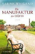 Cover-Bild zu Die Manufaktur der Düfte (eBook) von Weigand, Sabine